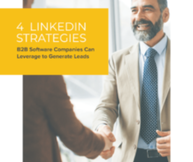 4 LinkedIn Strategies B2B Software Companies Can Leverage to Generate Leads